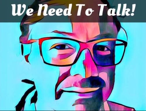 We Need To Talk – Jan 18, 2017