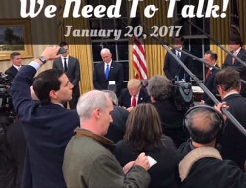 We Need To Talk! – Jan 20, 2017