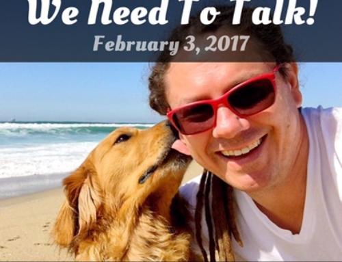 We Need To Talk! – Feb 3, 2017